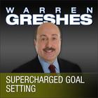 Supercharged Goal Setting by Warren Greshes
