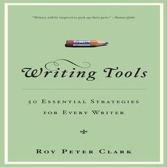 Writing Tools by Roy Peter Clark