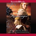 The Messenger by Siri Mitchell