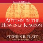Autumn in the Heavenly Kingdom by Stephen R. Platt