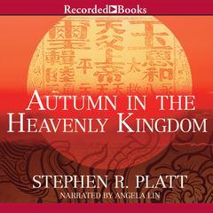 Autumn in the Heavenly Kingdom by Stephen R. Platt