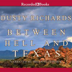 Between Hell and Texas by Dusty Richards