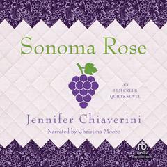Sonoma Rose by Jennifer Chiaverini