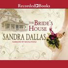 The Bride's House by Sandra Dallas