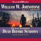Dead before Sundown by William W. Johnstone