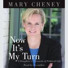 Now It's My Turn by Mary Cheney
