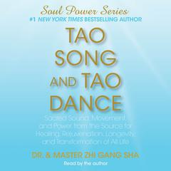 Tao Song and Tao Dance by Zhi Gang Sha, Dr. Zhi Gang Sha