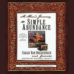 A Man's Journey to Simple Abundance by Sarah Ban Breathnach, others