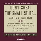 Don't Sweat the Small Stuff…and It's All Small Stuff by Richard Carlson, PhD