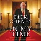 In My Time by Dick Cheney