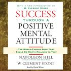 Success Through a Positive Mental Attitude by Napoleon Hill, W. Clement Stone