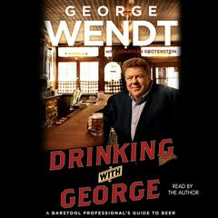 Drinking with George by George Wendt