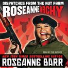Roseannearchy by Roseanne Barr