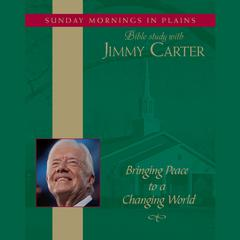 Bringing Peace to a Changing World by Jimmy Carter