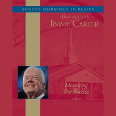 Measuring Our Success by Jimmy Carter