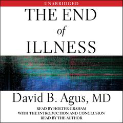 The End of Illness by Dr. David B. Agus