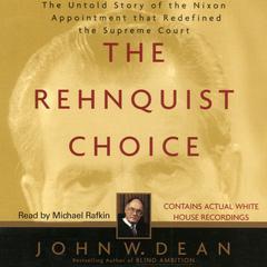 The Rehnquist Choice by John W. Dean