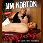 Happy Endings by Jim Norton, Jim Norton
