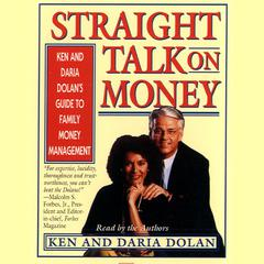 Straight Talk on Money by Ken Dolan, Daria Dolan