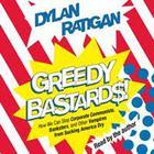 Greedy Bastards by Dylan Ratigan