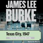 Texas City, 1947 by James Lee Burke