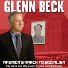 America's March to Socialism by Glenn Beck