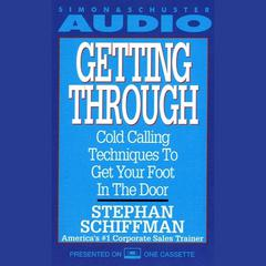 Getting Through by Stephan Schiffman