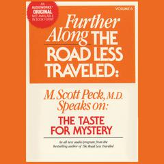Further along the Road Less Traveled: The Taste for Mystery by M. Scott Peck