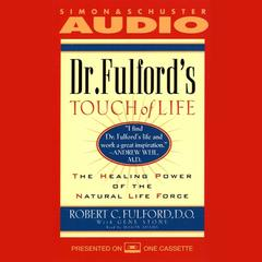 Dr. Fulford's Touch of Life by Dr. Robert Fulford