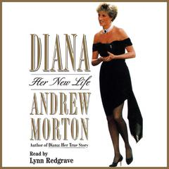 Diana: Her New Life by Andrew Morton