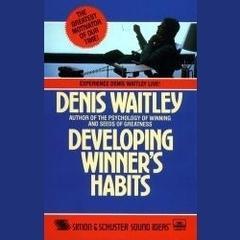 Developing Winner Habits by Denis Waitley