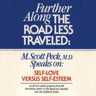 Further along the Road Less Traveled: Self Love v. Self-Esteem by M. Scott Peck