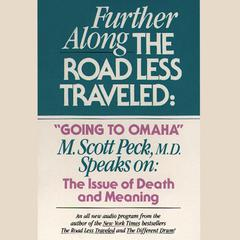 Further along the Road Less Traveled: Going to Omaha by M. Scott Peck