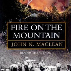 Fire on the Mountain by John N. Maclean, John Maclean