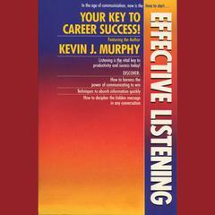 Effective Listening by Kevin J. Murphy
