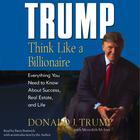 Trump: Think Like a Billionaire by Donald J. Trump