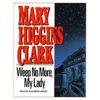 Weep No More My Lady by Mary Higgins Clark