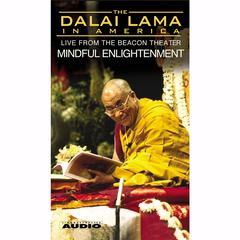 The Dalai Lama in America: Mindful Enlightenment by His Holiness the Dalai Lama, Tenzin Gyatso, His Holiness the 14th Dalai Lama