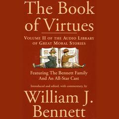 The Book of Virtues, Vol. 2 by Dr. William J. Bennett