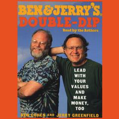 Ben & Jerry's Double-Dip Capitalism by Ben Cohen, Jerry Greenfield