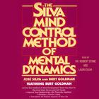 Silva Mind Control Method of Mental Dynamics by José Silva