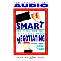 Smart Negotiating by James C. Freund