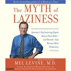 The Myth of Laziness by Mel Levine, MD