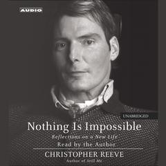 Nothing Is Impossible by Christopher Reeve