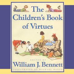 The Children's Book of Virtues by Dr. William J. Bennett