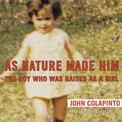 As Nature Made Him by John Colapinto