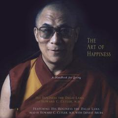 The Art of Happiness by Tenzin Gyatso, His Holiness the 14th Dalai Lama, Howard C. Cutler, MD
