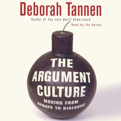 an analysis of the argument culture by deborah tannen The argument culture by deborah tannen the argument culture by deborah tannen the argument culture by deborah tannen (1) what are the multicultural and/or educational issues the author focuses upon in this book.