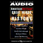American Heritage's Great Minds of American History by Stephen E. Ambrose, David McCullough, Gordon S. Wood, James M. McPherson, Richard White