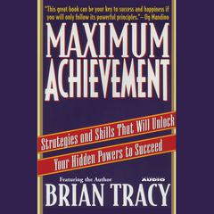 Maximum Achievement by Brian Tracy